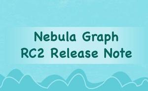 分散式圖資料庫 Nebula RC2 釋出:增強了 CSV Importer 功能